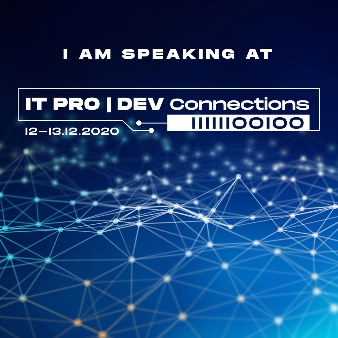 I'm Speaking at ITPRO|DEV Connections 2020